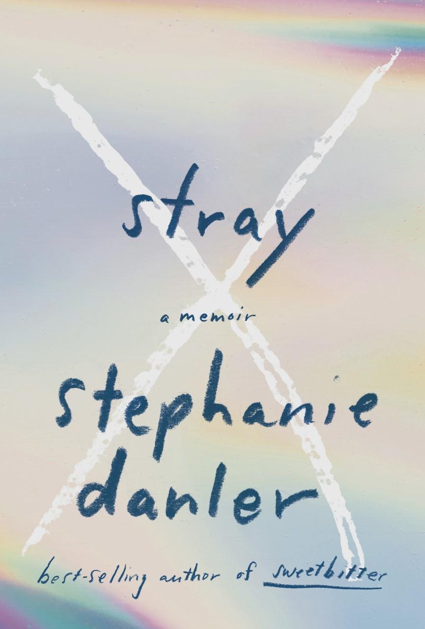 Stephanie Danler Stray